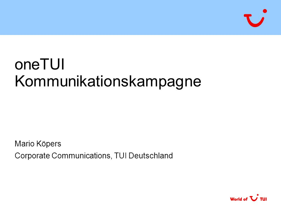 oneTUI Kommunikationskampagne Mario Köpers Corporate Communications, TUI Deutschland