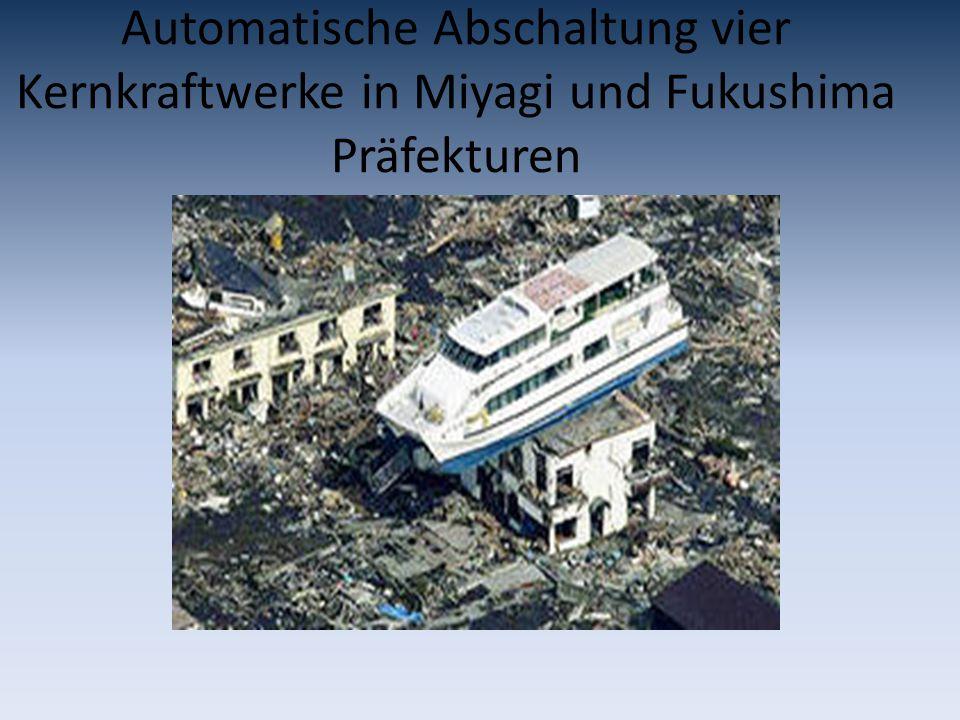 Automatische Abschaltung vier Kernkraftwerke in Miyagi und Fukushima Präfekturen