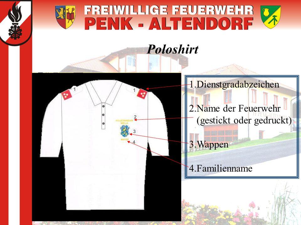 Poloshirt 1.Dienstgradabzeichen 2.Name der Feuerwehr (gestickt oder gedruckt) 3.Wappen 4.Familienname