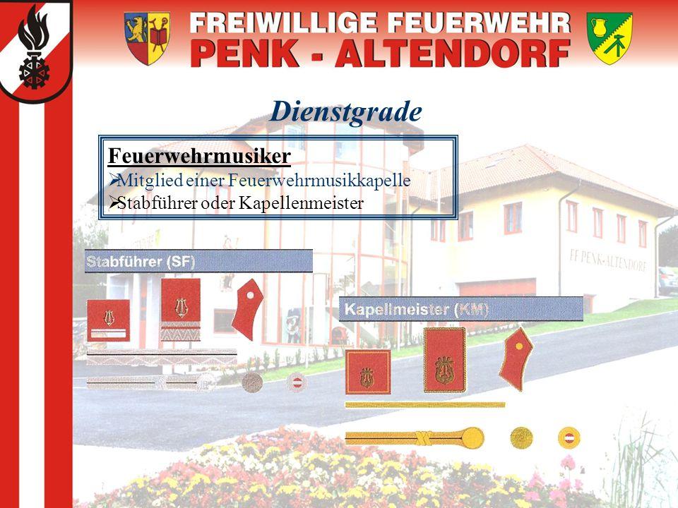 Dienstgrade Feuerwehrmusiker  Mitglied einer Feuerwehrmusikkapelle  Stabführer oder Kapellenmeister