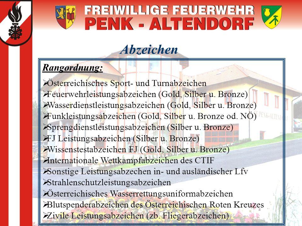 Abzeichen Rangordnung: ÖÖ sterreichisches Sport- und Turnabzeichen FF euerwehrleistungsabzeichen (Gold, Silber u. Bronze) WW asserdienstleistung