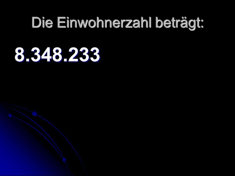 Die Einwohnerzahl beträgt: 8.348.233