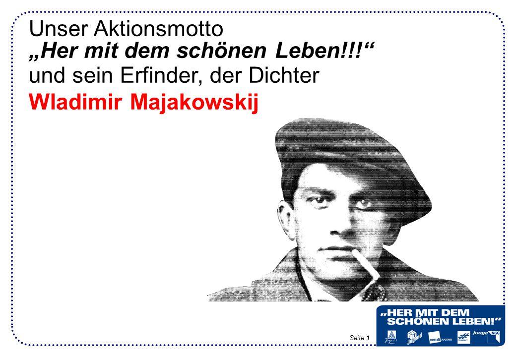 """Unser Aktionsmotto """"Her mit dem schönen Leben!!! und sein Erfinder, der Dichter Wladimir Majakowskij Seite 1"""