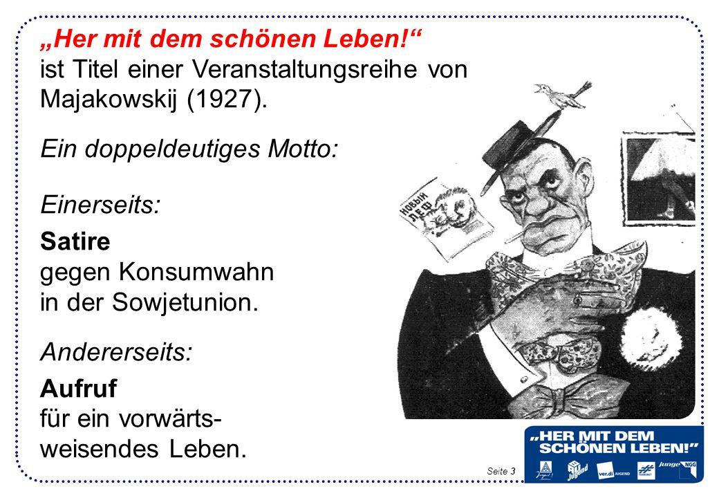 """""""Her mit dem schönen Leben! ist Titel einer Veranstaltungsreihe von Majakowskij (1927)."""