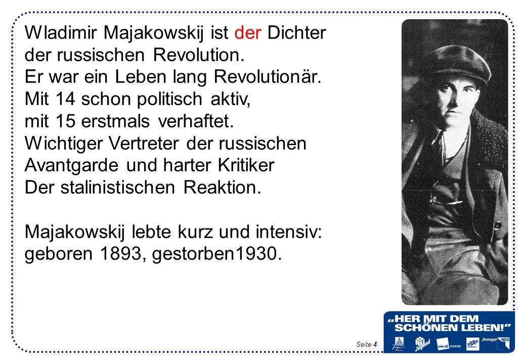 Wladimir Majakowskij ist der Dichter der russischen Revolution.