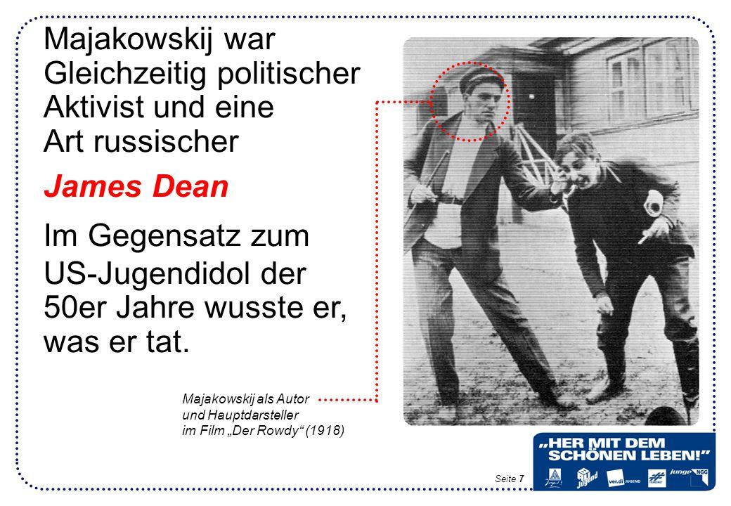 Majakowskij war Gleichzeitig politischer Aktivist und eine Art russischer James Dean Im Gegensatz zum US-Jugendidol der 50er Jahre wusste er, was er tat.