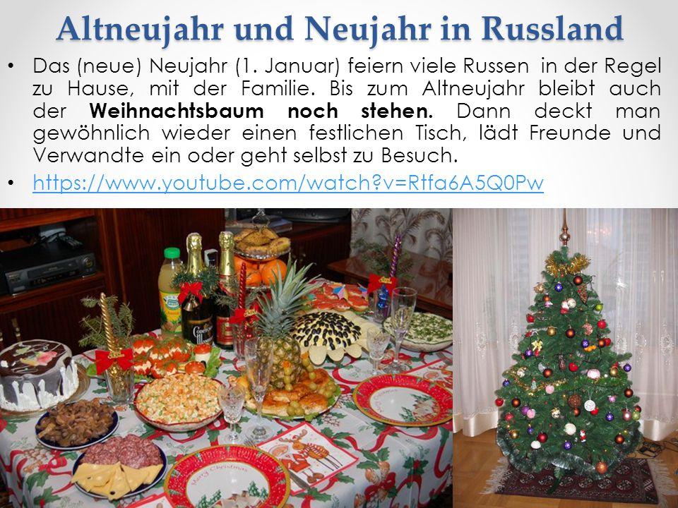 Altneujahr und Neujahr in Russland Das (neue) Neujahr (1. Januar) feiern viele Russen in der Regel zu Hause, mit der Familie. Bis zum Altneujahr bleib