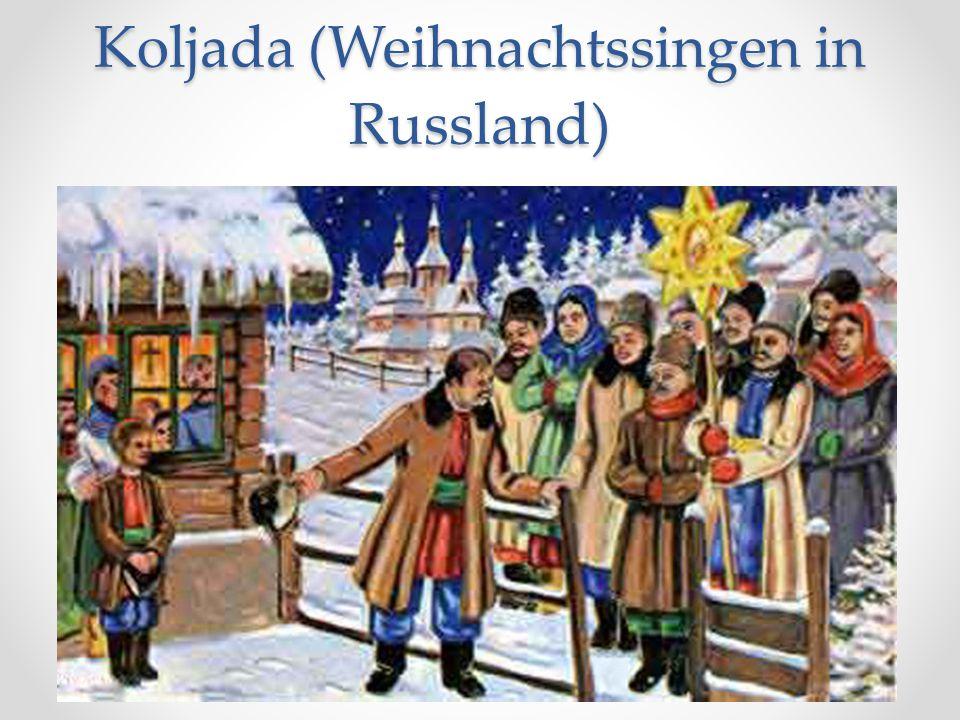 Koljada nennt man einen alten Weihnachtsritus zur Feier der Geburt Christi durch Singen - sowie ein solches Lied selbst.