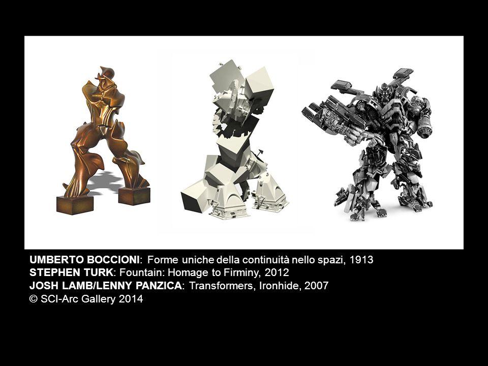 UMBERTO BOCCIONI: Forme uniche della continuità nello spazi, 1913 STEPHEN TURK: Fountain: Homage to Firminy, 2012 JOSH LAMB/LENNY PANZICA: Transformer