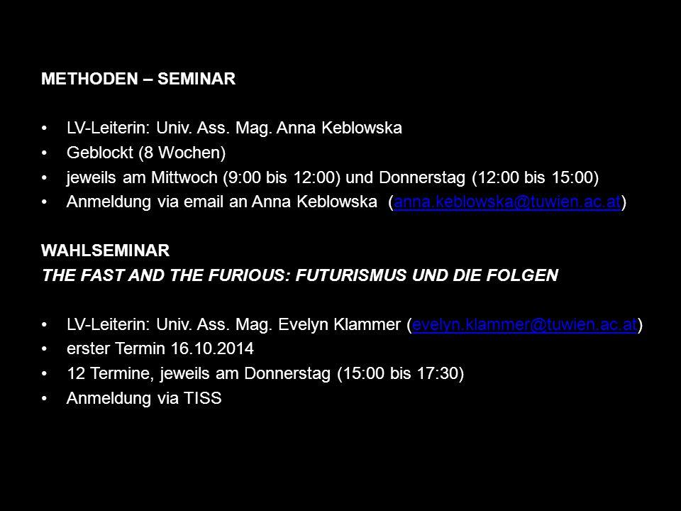 METHODEN – SEMINAR LV-Leiterin: Univ. Ass. Mag. Anna Keblowska Geblockt (8 Wochen) jeweils am Mittwoch (9:00 bis 12:00) und Donnerstag (12:00 bis 15:0