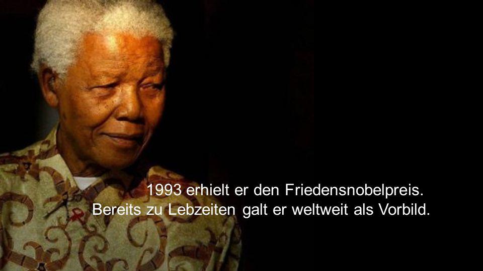 1993 erhielt er den Friedensnobelpreis. Bereits zu Lebzeiten galt er weltweit als Vorbild.
