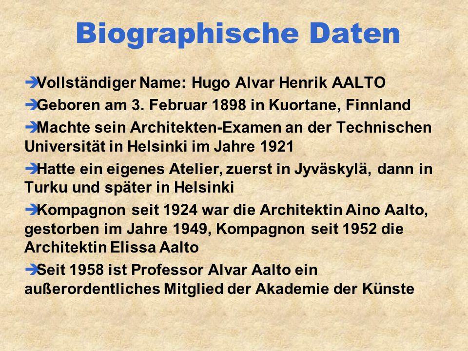 Biographische Daten  Vollständiger Name: Hugo Alvar Henrik AALTO  Geboren am 3.