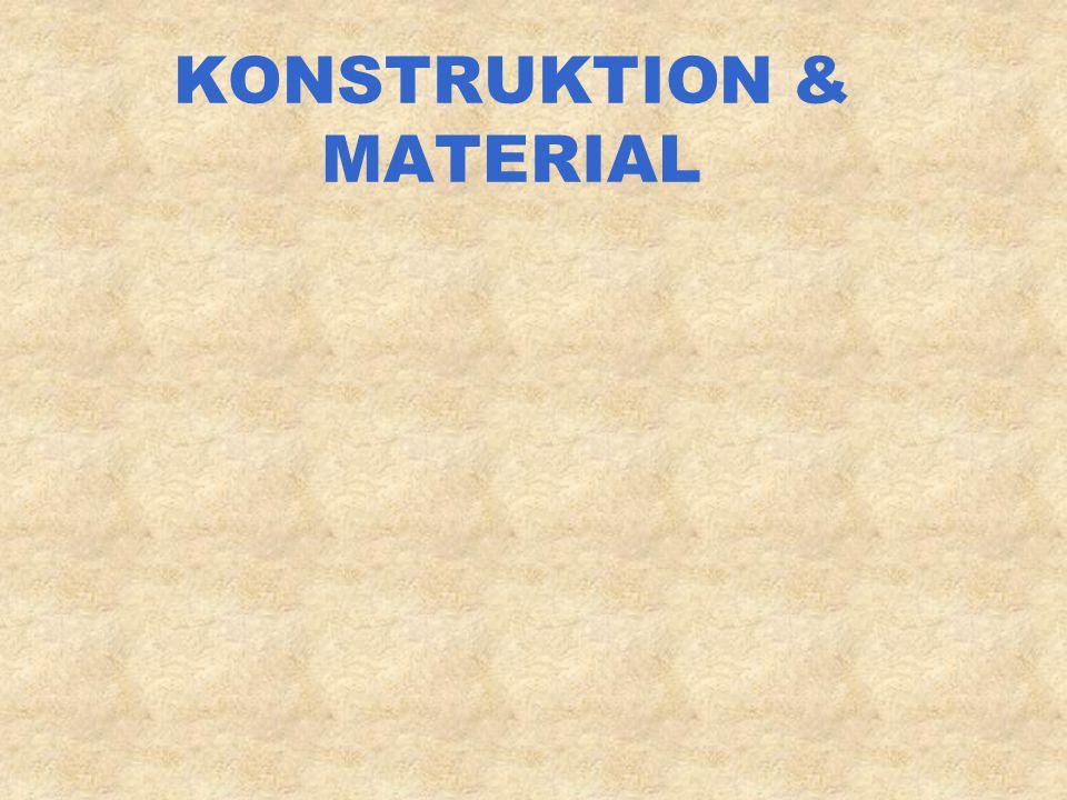 KONSTRUKTION & MATERIAL