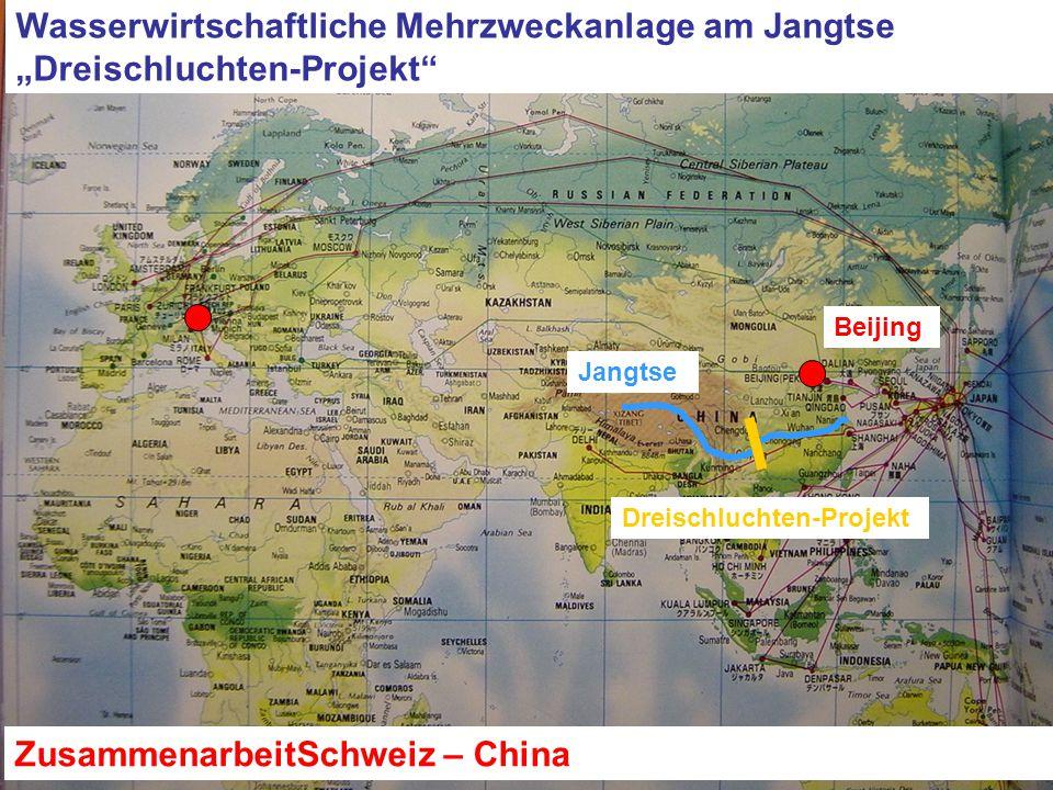 """Beijing Dreischluchten-Projekt Jangtse Wasserwirtschaftliche Mehrzweckanlage am Jangtse """"Dreischluchten-Projekt ZusammenarbeitSchweiz – China"""