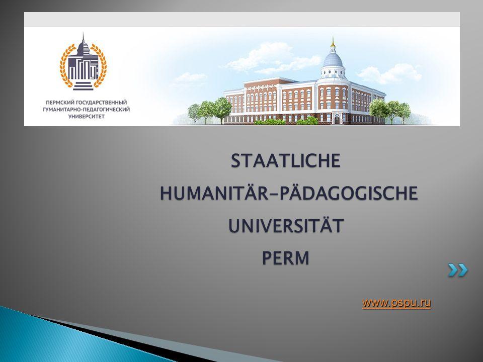 STAATLICHE HUMANITÄR-PÄDAGOGISCHE UNIVERSITÄT PERM www.pspu.ru