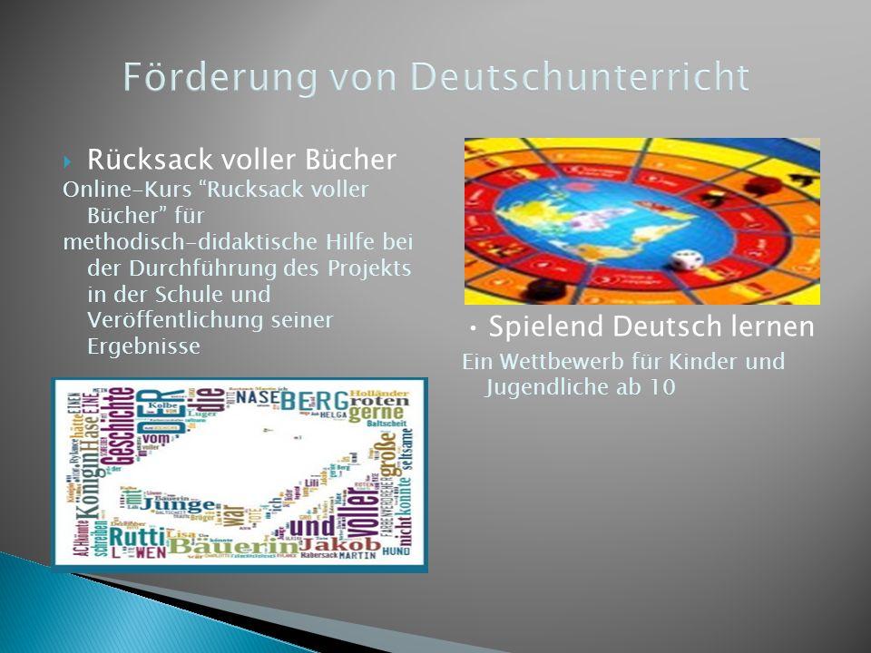  Rücksack voller Bücher Online-Kurs Rucksack voller Bücher für methodisch-didaktische Hilfe bei der Durchführung des Projekts in der Schule und Veröffentlichung seiner Ergebnisse Spielend Deutsch lernen Ein Wettbewerb für Kinder und Jugendliche ab 10