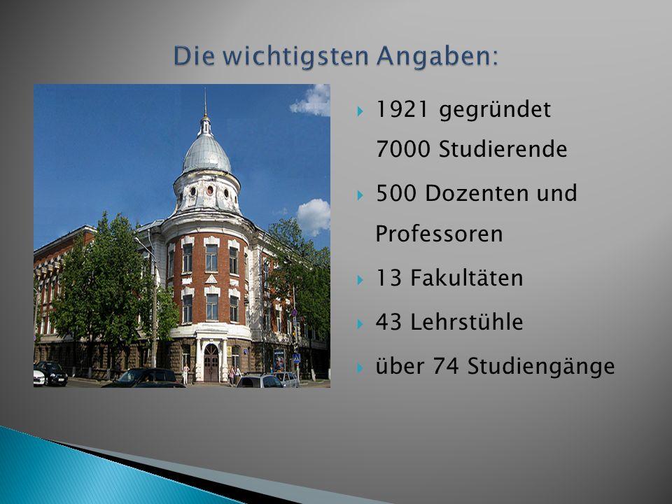  1921 gegründet 7000 Studierende  500 Dozenten und Professoren  13 Fakultäten  43 Lehrstühle  über 74 Studiengänge