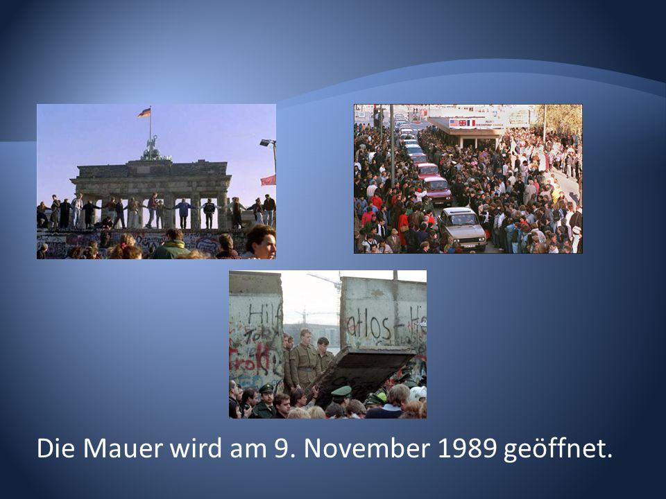 Die Mauer wird am 9. November 1989 geöffnet.
