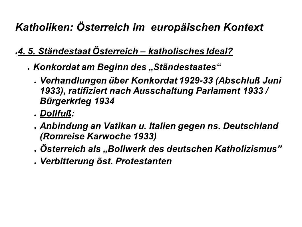 """Katholiken: Österreich im europäischen Kontext ● 4. 5. Ständestaat Österreich – katholisches Ideal? ● Konkordat am Beginn des """"Ständestaates"""" ● Verhan"""