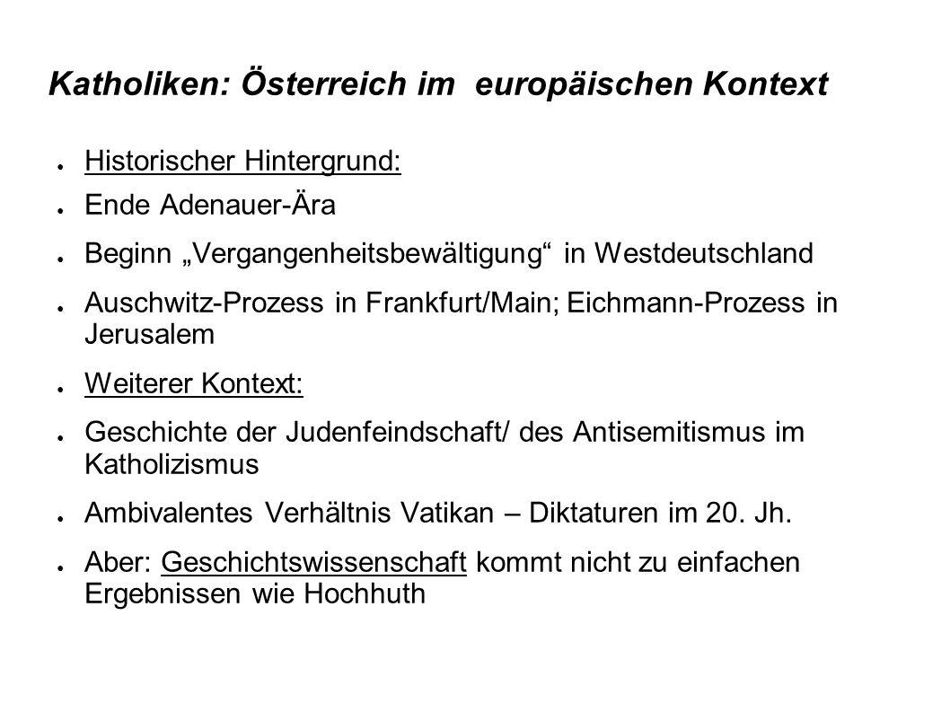 """Katholiken: Österreich im europäischen Kontext ● Historischer Hintergrund: ● Ende Adenauer-Ära ● Beginn """"Vergangenheitsbewältigung"""" in Westdeutschland"""