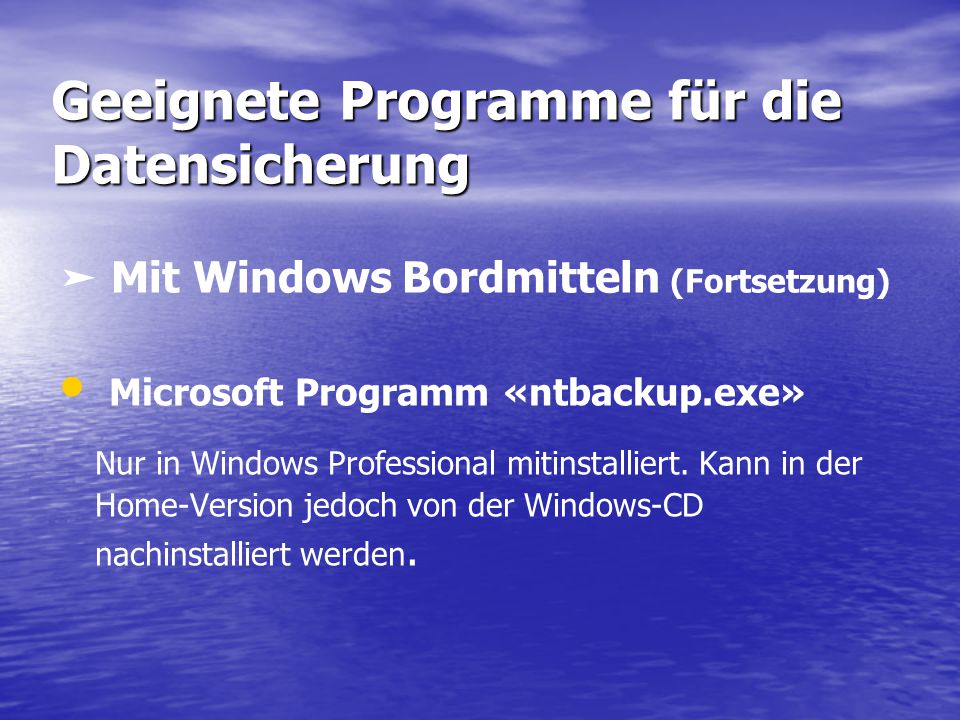 Geeignete Programme für die Datensicherung «Z-DBackup» Auf der Homepage «www.z-dbackup de/ kann das Freeware-Programm «z-dbackup.zip» heruntergeladen werden.
