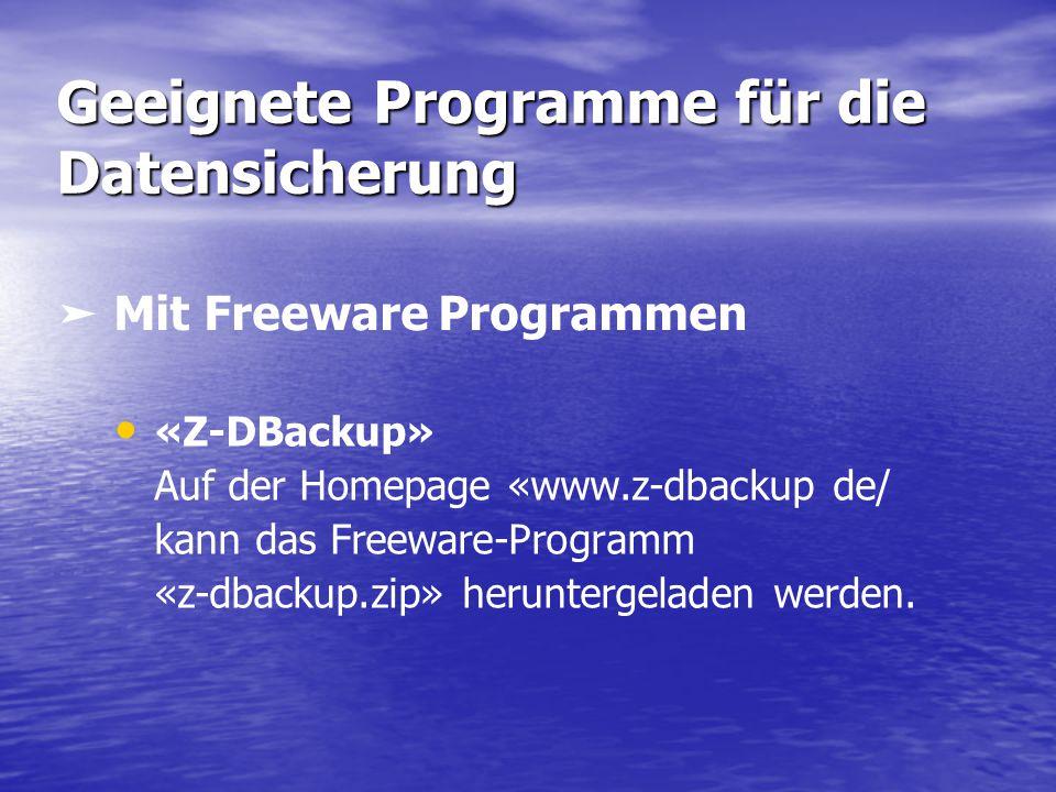 Geeignete Programme für die Datensicherung «Backup Maker» Unter der Internetadresse «http://backupmaker.com» ist das Freeware- Programm Backup Maker für den privaten Gebrauch gratis herunterzuladen.
