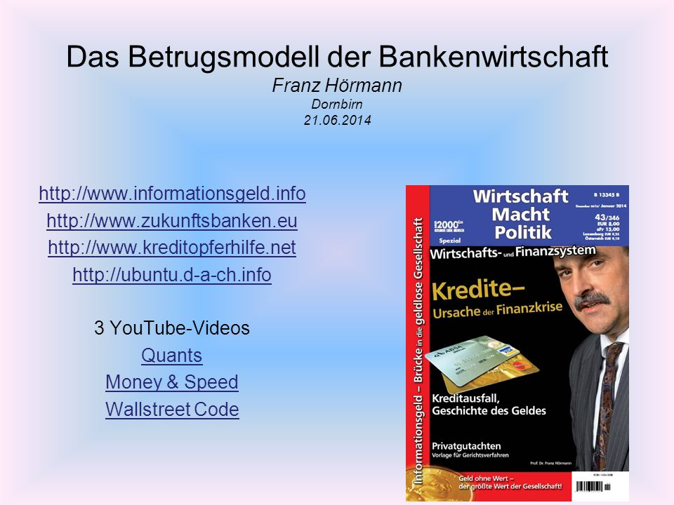 Die demokratische Nationalbank (dNB)  Vollzieht individuelle Geldschöpfung ohne Schuld und Zinsen (bedingungslose Grundversorgung) 21.06.2014http://www.franzhoermann.com/12 Info-Money