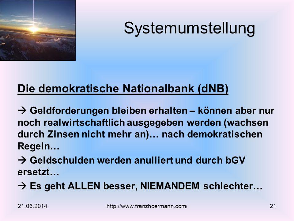 Die demokratische Nationalbank (dNB)  Geldforderungen bleiben erhalten – können aber nur noch realwirtschaftlich ausgegeben werden (wachsen durch Zin