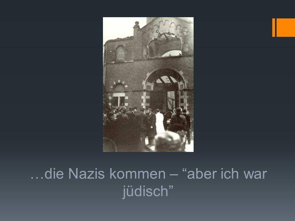 """…die Nazis kommen – """"aber ich war jüdisch"""""""