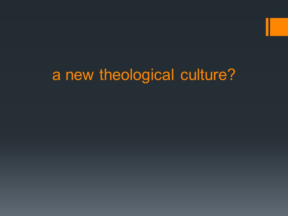 a new theological culture?