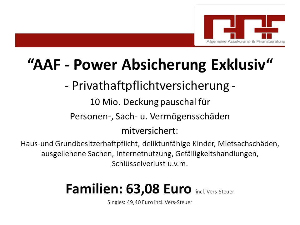 """""""AAF - Power Absicherung Exklusiv"""" - Privathaftpflichtversicherung - 10 Mio. Deckung pauschal für Personen-, Sach- u. Vermögensschäden mitversichert:"""