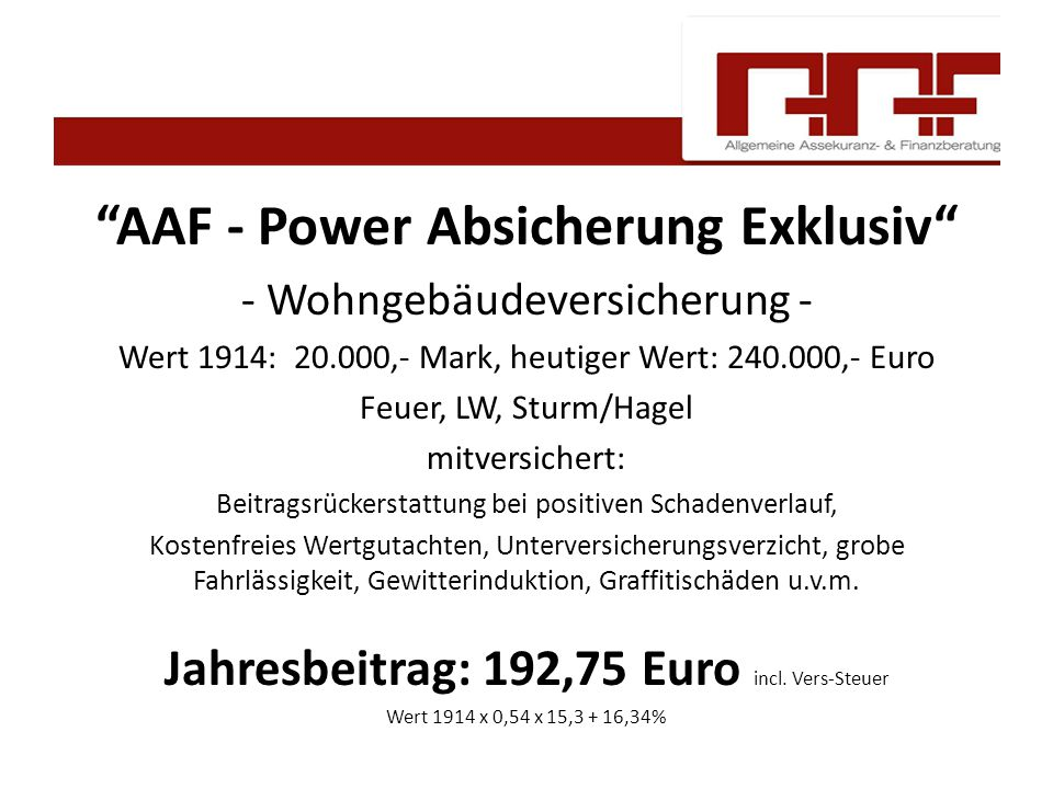 """""""AAF - Power Absicherung Exklusiv"""" - Wohngebäudeversicherung - Wert 1914: 20.000,- Mark, heutiger Wert: 240.000,- Euro Feuer, LW, Sturm/Hagel mitversi"""