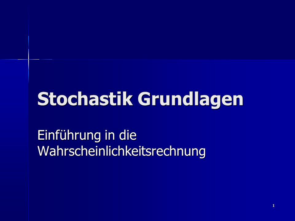 1 Stochastik Grundlagen Einführung in die Wahrscheinlichkeitsrechnung