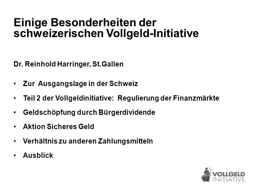 Einige Besonderheiten der schweizerischen Vollgeld-Initiative Dr.