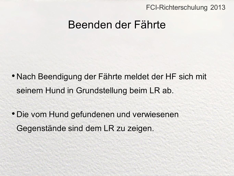 Nach Beendigung der Fährte meldet der HF sich mit seinem Hund in Grundstellung beim LR ab. Die vom Hund gefundenen und verwiesenen Gegenstände sind de
