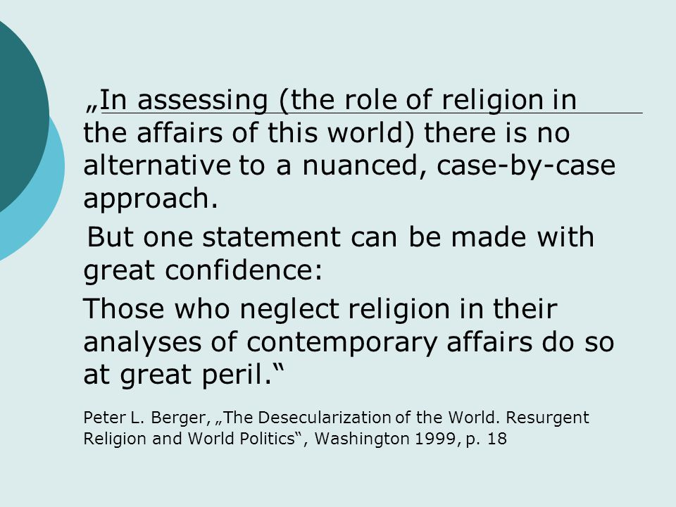 """""""In assessing (the role of religion in the affairs of this world) there is no alternative to a nuanced, case-by-case approach. But one statement can b"""