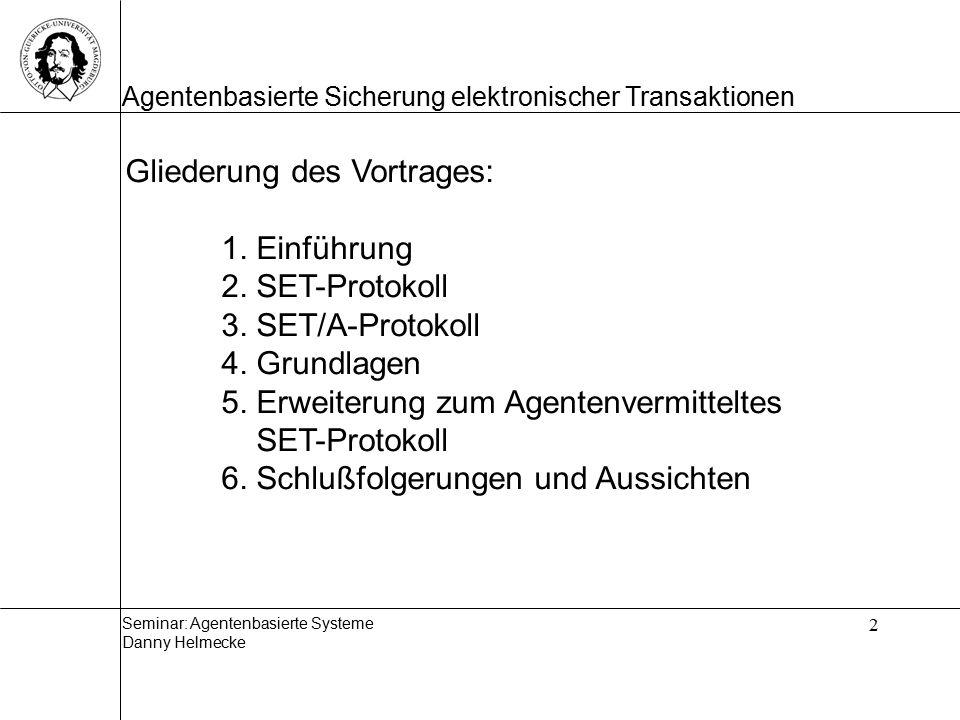 Seminar: Agentenbasierte Systeme Danny Helmecke Agentenbasierte Sicherung elektronischer Transaktionen 3 1.