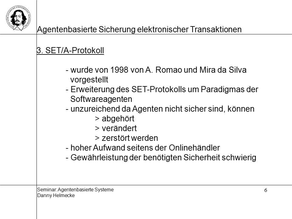 Seminar: Agentenbasierte Systeme Danny Helmecke Agentenbasierte Sicherung elektronischer Transaktionen 6 3.