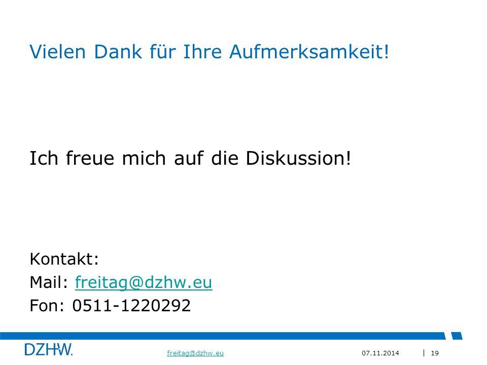 19 freitag@dzhw.eufreitag@dzhw.eu07.11.2014 Vielen Dank für Ihre Aufmerksamkeit.