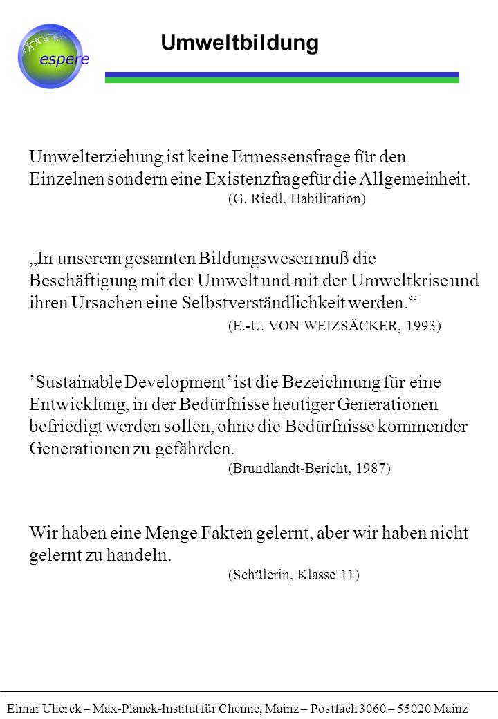 """Umweltbildung Umwelterziehung ist keine Ermessensfrage für den Einzelnen sondern eine Existenzfragefür die Allgemeinheit. (G. Riedl, Habilitation) """"In"""