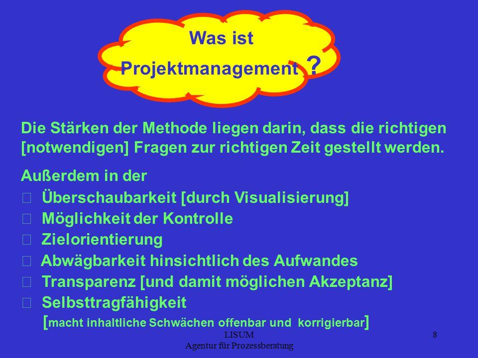 LISUM Agentur für Prozessberatung 8 Was ist Projektmanagement .