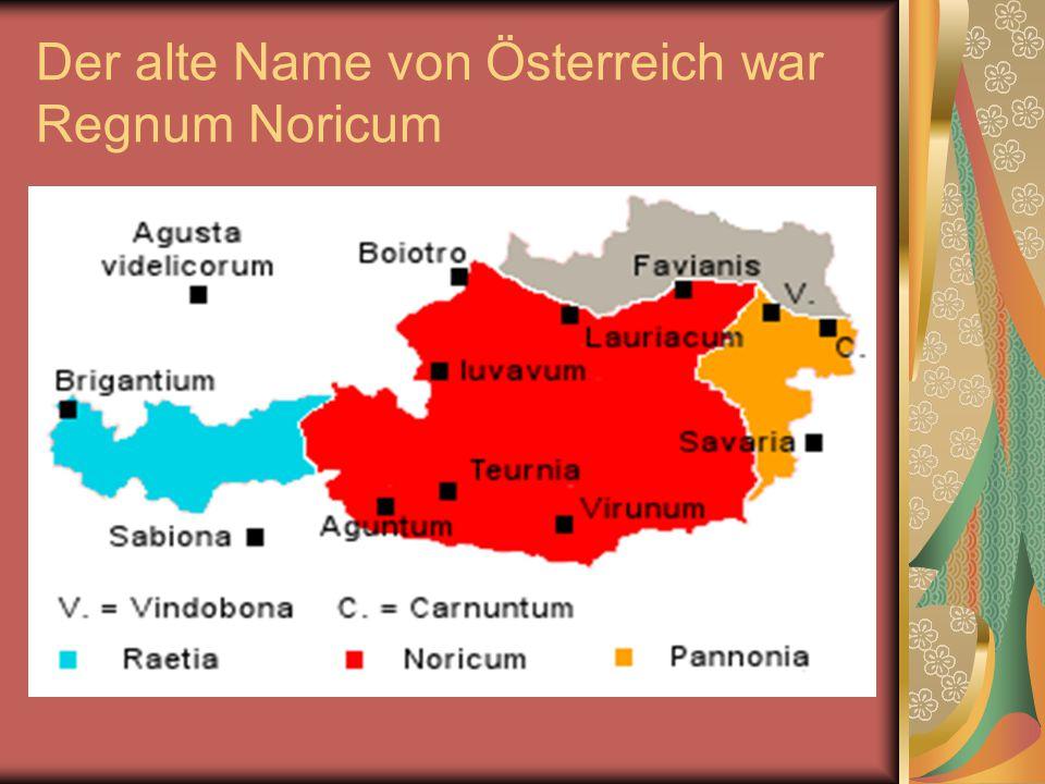 Der alte Name von Österreich war Regnum Noricum