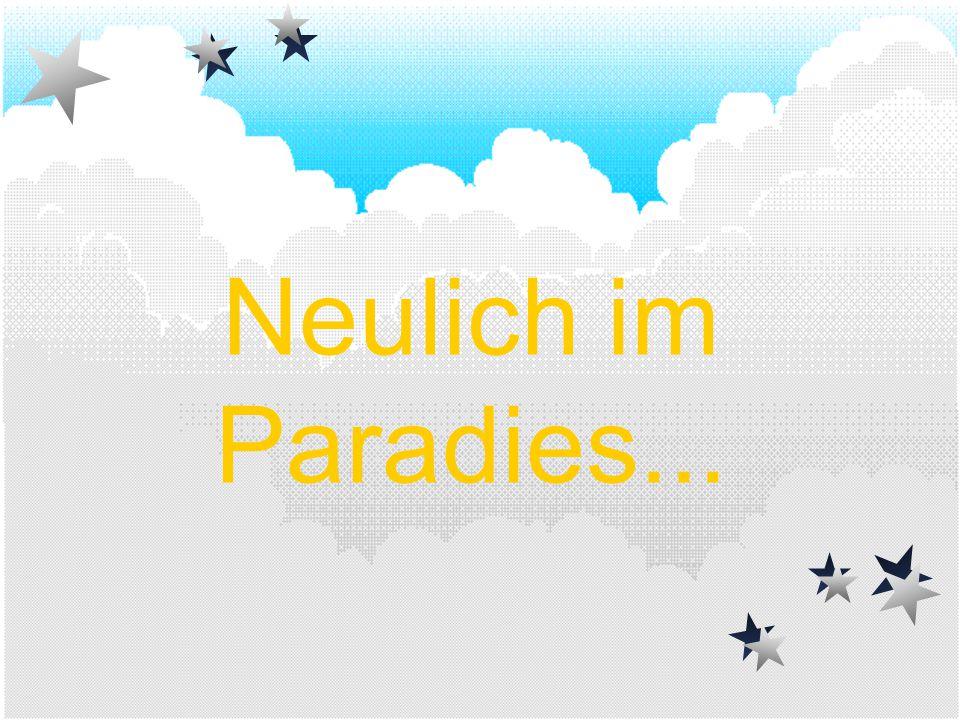 Neulich im Paradies...