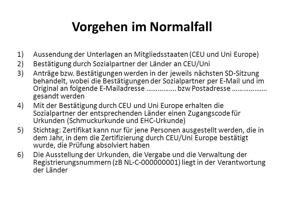 Vorgehen im Normalfall 1)Aussendung der Unterlagen an Mitgliedsstaaten (CEU und Uni Europe) 2)Bestätigung durch Sozialpartner der Länder an CEU/Uni 3)