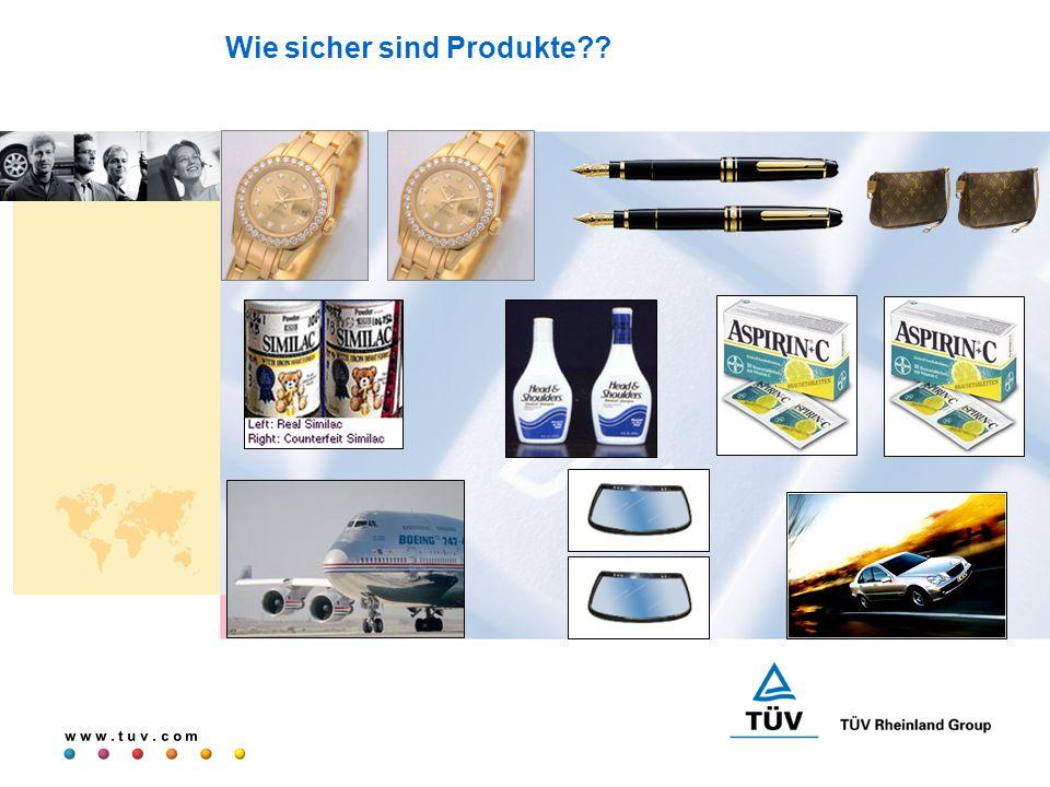 w w w. t u v. c o m Wie sicher sind Produkte??