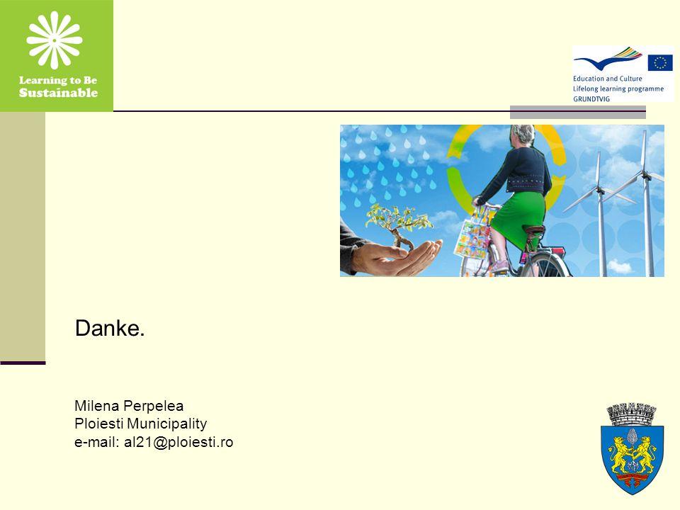 Danke. Milena Perpelea Ploiesti Municipality e-mail: al21@ploiesti.ro