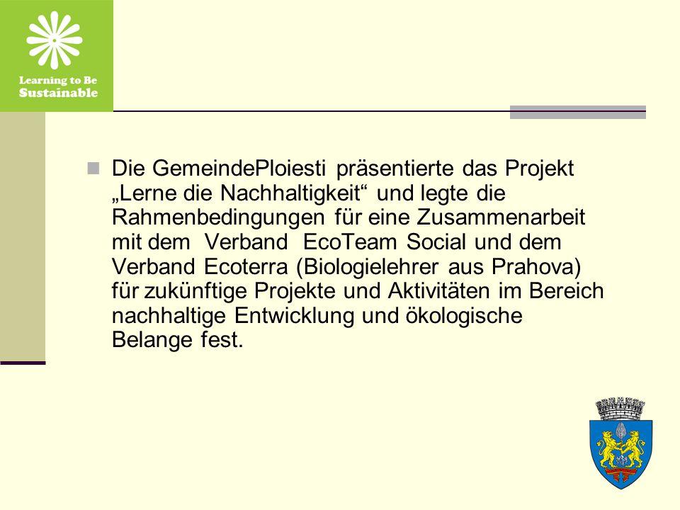 """Die GemeindePloiesti präsentierte das Projekt """"Lerne die Nachhaltigkeit und legte die Rahmenbedingungen für eine Zusammenarbeit mit dem Verband EcoTeam Social und dem Verband Ecoterra (Biologielehrer aus Prahova) für zukünftige Projekte und Aktivitäten im Bereich nachhaltige Entwicklung und ökologische Belange fest."""