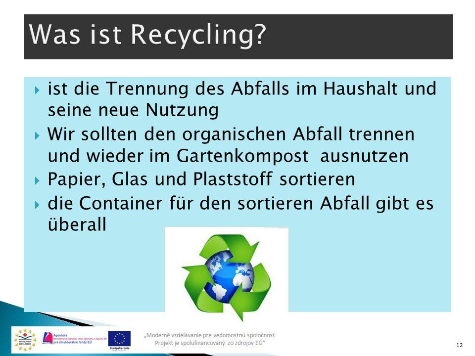  ist die Trennung des Abfalls im Haushalt und seine neue Nutzung  Wir sollten den organischen Abfall trennen und wieder im Gartenkomp o st ausnutzen