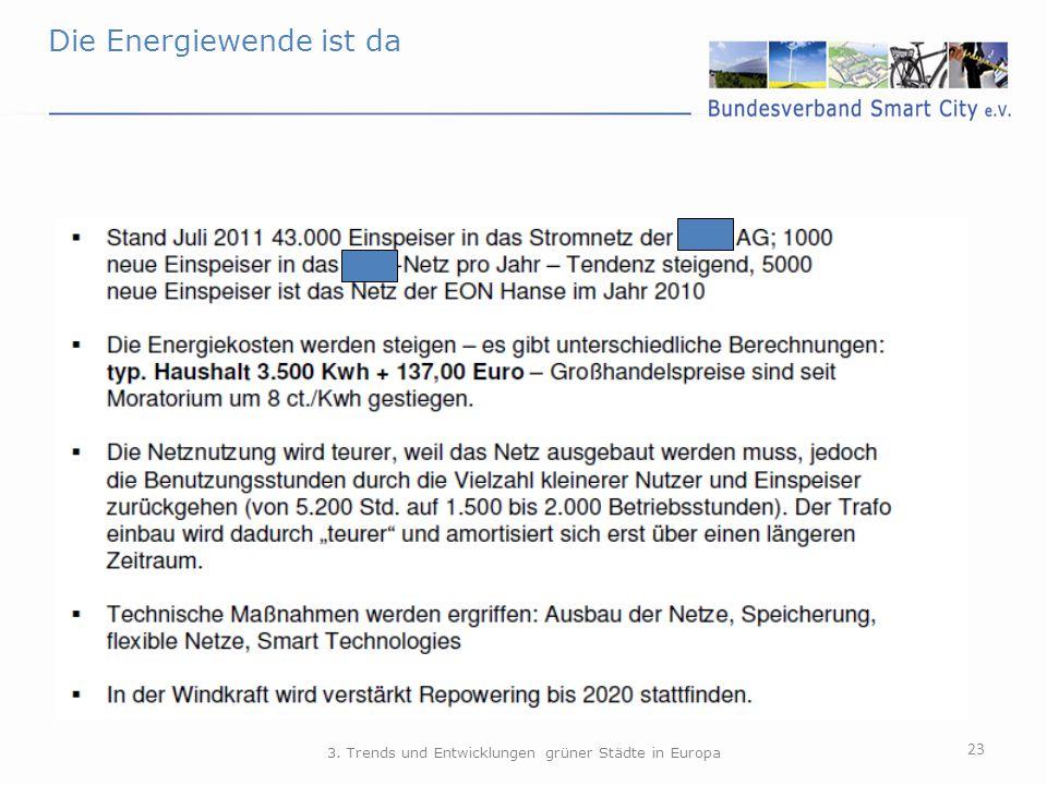 23 3. Trends und Entwicklungen grüner Städte in Europa Die Energiewende ist da
