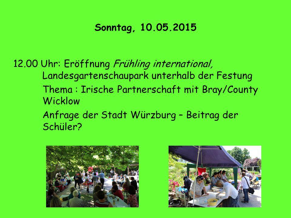Sonntag, 10.05.2015 12.00 Uhr: Eröffnung Frühling international, Landesgartenschaupark unterhalb der Festung Thema : Irische Partnerschaft mit Bray/Co